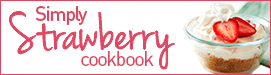 Simply Strawberry Cookbook